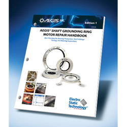 Electro Static Technology Inc.: Shaft Grounding Ring Repair Handbook