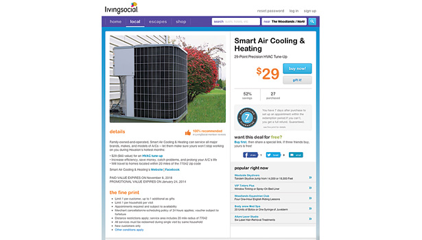 Jay Jahantash, president, Smart Air Cooling & Heating, Houston, said offering his company's services on discount sites such as LivingSocial has been successful, as it serves as an easy form of advertising and gets them in front of customers.