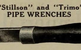 A HANDY TOOL: This magazine advertisement showcased Stillson wrenches in the fall of 1912.