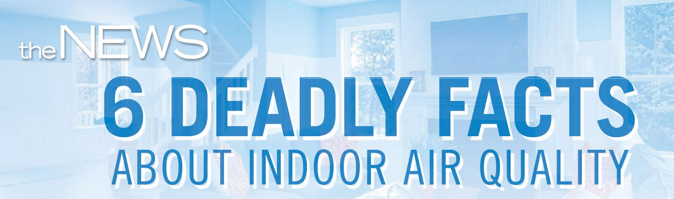Infographic: 6 Deadly Facts About Indoor Air Quality