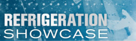 Refrigeration Showcase 2019 - The ACHR News