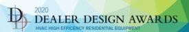 2020 Dealer Design Awards: HVAC High Efficiency Residential Equipment