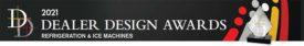 2021 Dealer Design Awards: Refrigeration and Ice Machines.