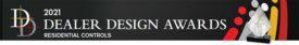 2021 Dealer Design Awards: Residential Controls.